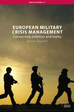 European Military Crisis Management: Connecting Ambition and Reality book cover