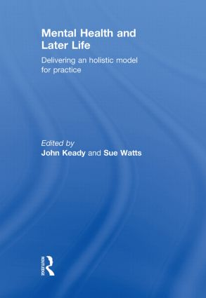 Mental Health and Later Life: Delivering an Holistic Model for Practice, 1st Edition (Hardback) book cover