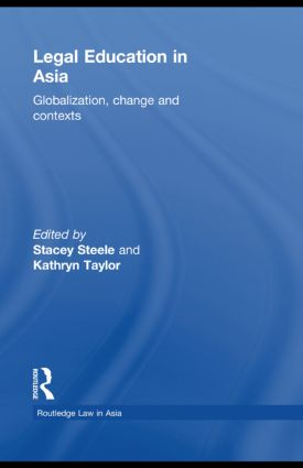 Legal Education in Asia: Globalization, Change and Contexts (Hardback) book cover