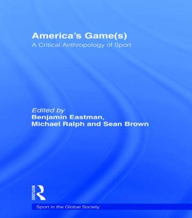 America's Game(s): A Critical Anthropology of Sport book cover