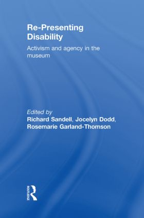 Re-Presenting Disability: Activism and Agency in the Museum book cover