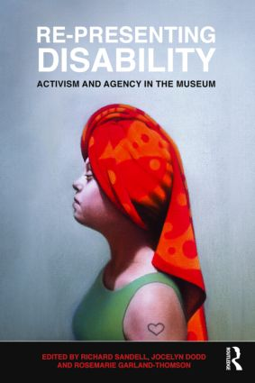 Re-Presenting Disability: Activism and Agency in the Museum (Paperback) book cover