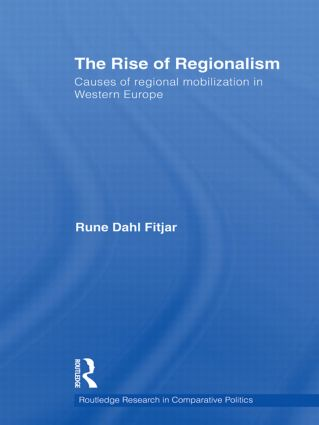 The Rise of Regionalism: Causes of Regional Mobilization in Western Europe (Hardback) book cover