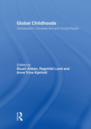 Global Childhoods: Globalization, Development and Young People (Paperback) book cover