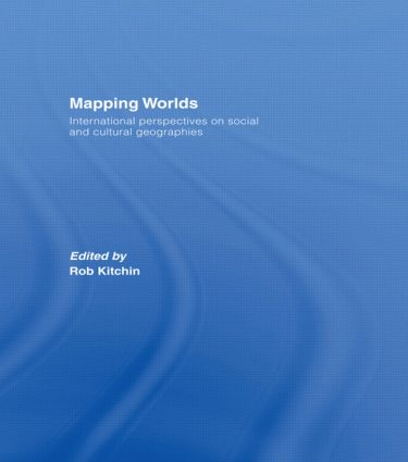 Mapping Worlds: International Perspectives on Social and Cultural Geographies, 1st Edition (Paperback) book cover