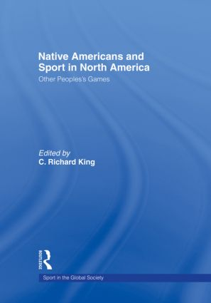 Native Americans and Sport in North America: Other People's Games book cover