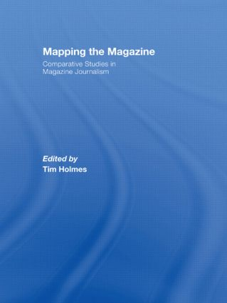 Mapping the Magazine: Comparative studies in magazine journalism (Paperback) book cover