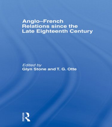 Anglo-French Relations since the Late Eighteenth Century