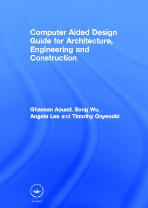 Computer Aided Design Guide for Architecture, Engineering and Construction (Hardback) book cover
