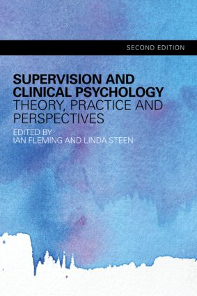 Supervision and Clinical Psychology: Theory, Practice and Perspectives, 2nd Edition (Paperback) book cover