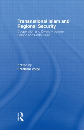 Transnational Islam and Regional Security: Cooperation and Diversity between Europe and North Africa (Paperback) book cover