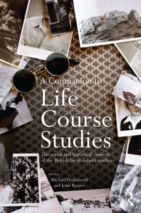A Companion to Life Course Studies: The Social and Historical Context of the British Birth Cohort Studies book cover