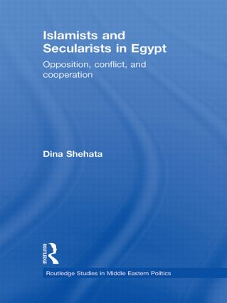 Islamists and Secularists in Egypt: Opposition, Conflict & Cooperation (Hardback) book cover