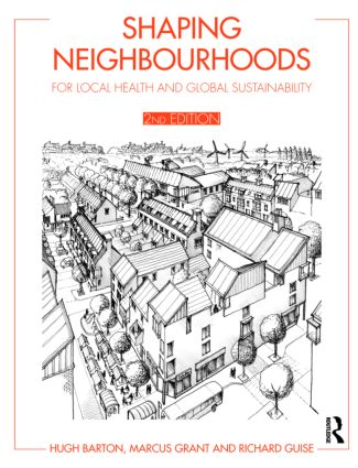 Shaping Neighbourhoods: For Local Health and Global Sustainability, 2nd Edition (Paperback) book cover