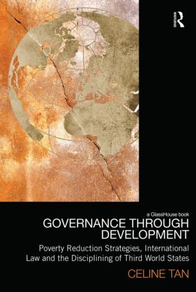 Governance through Development: Poverty Reduction Strategies, International Law and the Disciplining of Third World States (Hardback) book cover
