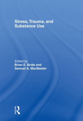 Stress, Trauma and Substance Use: 1st Edition (e-Book) book cover
