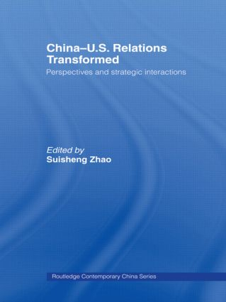 China-US Relations Transformed: Perspectives and Strategic Interactions (Paperback) book cover