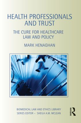 Health Professionals and Trust: The Cure for Healthcare Law and Policy book cover