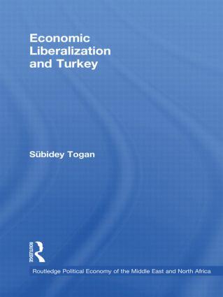 Economic Liberalization and Turkey (Hardback) book cover