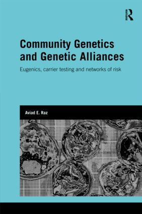 Community Genetics and Genetic Alliances: Eugenics, Carrier Testing, and Networks of Risk book cover
