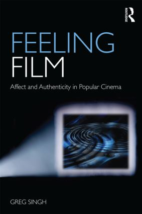 Feeling Film: Affect and Authenticity in Popular Cinema (Paperback) book cover