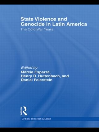 State Violence and Genocide in Latin America: The Cold War Years (Hardback) book cover