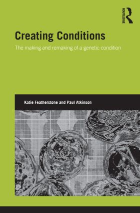 Creating Conditions: The making and remaking of a genetic syndrome (Hardback) book cover