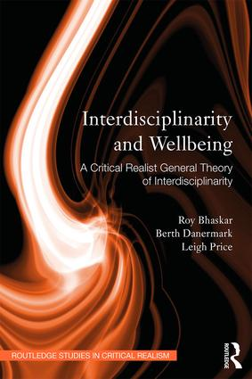 Interdisciplinarity and Wellbeing: A Critical Realist General Theory of Interdisciplinarity book cover