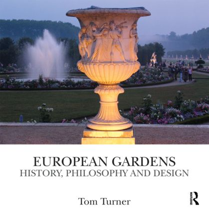 European Gardens: History, Philosophy and Design (Hardback) book cover