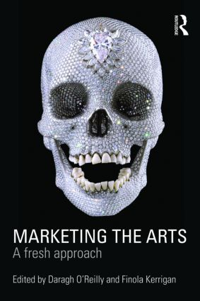 Marketing the Arts: A Fresh Approach (Paperback) book cover