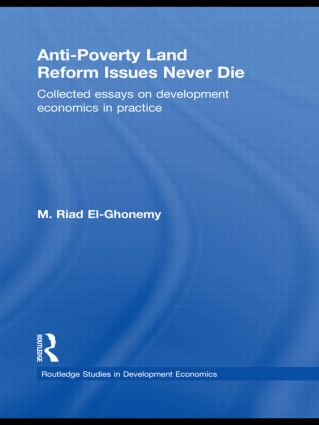 Anti-Poverty Land Reform Issues Never Die: Collected essays on development economics in practice (Hardback) book cover