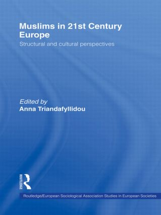 Muslims in 21st Century Europe: Structural and Cultural Perspectives, 1st Edition (Hardback) book cover