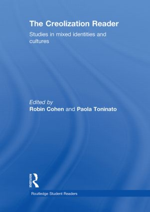 The Creolization Reader: Studies in Mixed Identities and Cultures, 1st Edition (Hardback) book cover
