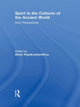 Sport in the Cultures of the Ancient World: New Perspectives, 1st Edition (Hardback) book cover