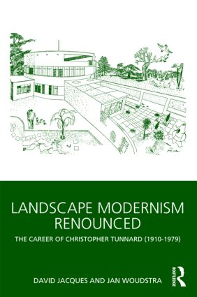 Landscape Modernism Renounced: The Career of Christopher Tunnard (1910-1979) (e-Book) book cover
