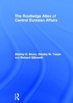 The Routledge Atlas of Central Eurasian Affairs (Hardback) book cover
