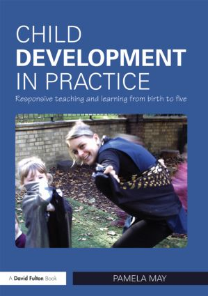 Child Development in Practice: Responsive Teaching and Learning from Birth to Five, 1st Edition (Paperback) book cover