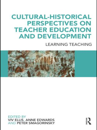 Cultural-Historical Perspectives on Teacher Education and Development: Learning Teaching (Paperback) book cover