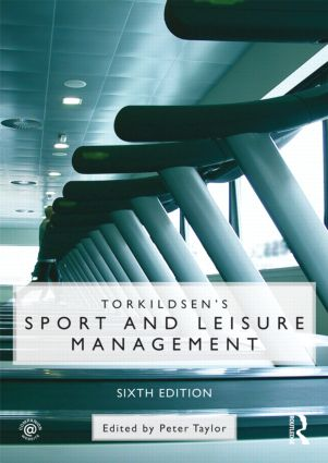 Torkildsen's Sport and Leisure Management: 6th Edition (Paperback) book cover