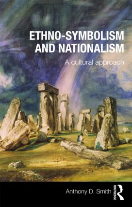 Ethno-symbolism and Nationalism: A Cultural Approach, 1st Edition (Paperback) book cover