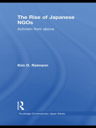 The Rise of Japanese NGOs: Activism from Above (Hardback) book cover