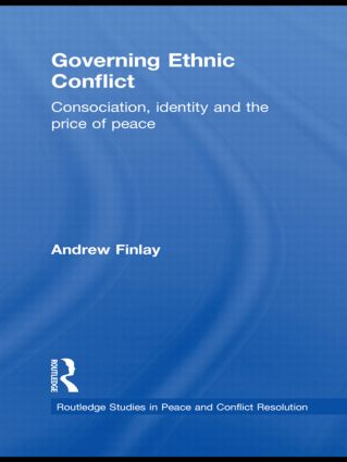 Governing Ethnic Conflict: Consociation, Identity and the Price of Peace book cover