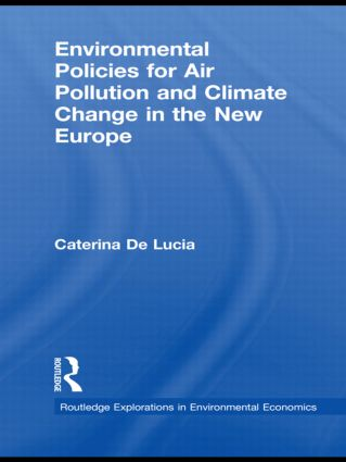 Environmental Policies for Air Pollution and Climate Change in the New Europe: 1st Edition (Hardback) book cover