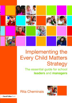 Implementing the Every Child Matters Strategy: The Essential Guide for School Leaders and Managers, 1st Edition (Paperback) book cover