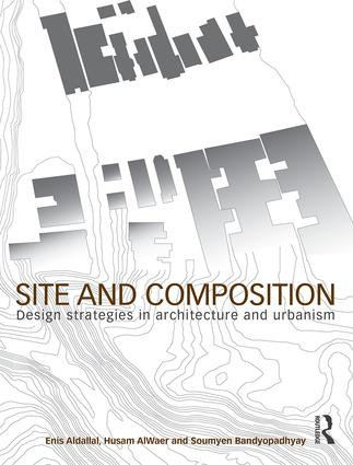 Site and Composition: Design Strategies in Architecture and Urbanism book cover