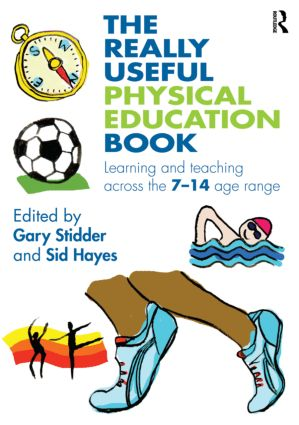 The Really Useful Physical Education Book: Learning and Teaching Across the 7–14 Age Range book cover