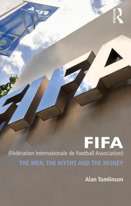 FIFA (Fédération Internationale de Football Association): The Men, the Myths and the Money (Paperback) book cover