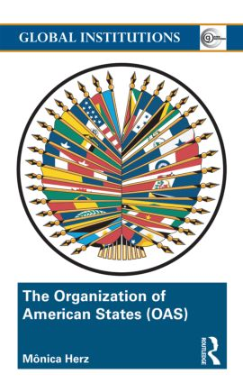 The Organization of American States (OAS): Global Governance Away From the Media (Paperback) book cover
