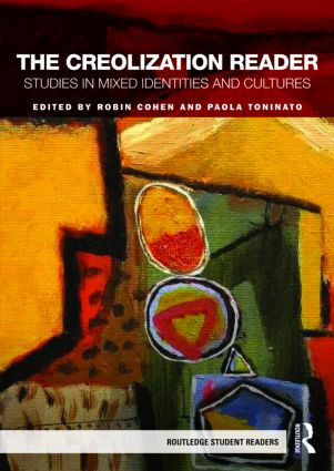 The Creolization Reader: Studies in Mixed Identities and Cultures (Paperback) book cover