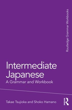 Intermediate Japanese: A Grammar and Workbook (Paperback) book cover